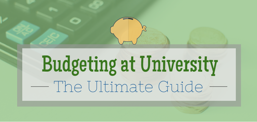 The Ultimate Guide for Budgeting at University