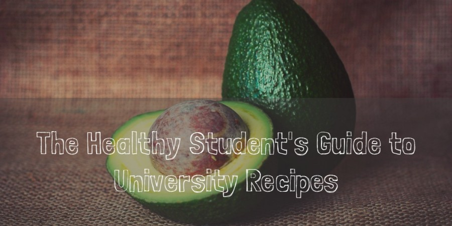 The Healthy Student's Guide to University Recipes
