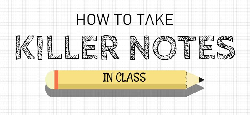 How To Take Killer Notes In Class (9 Clever Ways) Improve Your Studying
