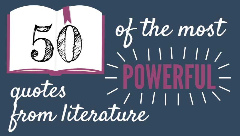 50 of the Most Powerful Quotes From Literature - Infographic